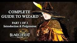 BDO - Complete guide to Wizard [Part 1 Intro & Progression]