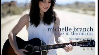 Michelle Branch- Texas in the Mirror alternate version