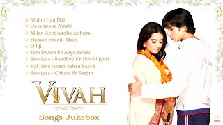 Vivah All Songs Jukebox Collection - Evergreen Bollywood  Hindi Songs - Shahid Kapoor & Amrita Rao