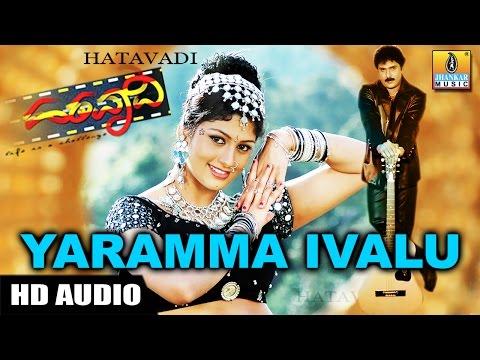 Yaramma Ivalu - Hatavadi - Kannada Movie