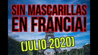 ???? SIN MASCARILLAS EN FRANCIA! (julio 2020)