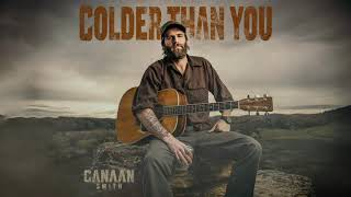 Canaan Smith - Colder Than You (Official Audio) YouTube Videos