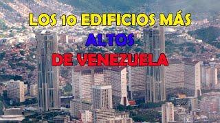 Los 10 Edificios Más Altos de Venezuela 2016