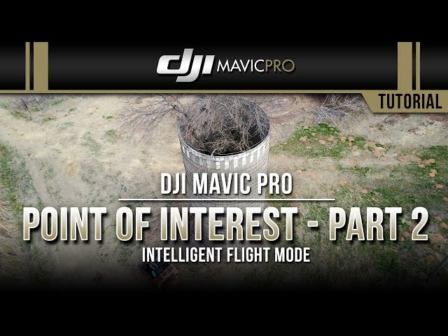 DJI Mavic Pro / Point of Interest: Part 2 (Tutorial)