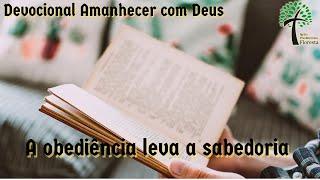A obediência leva a sabedoria // Amanhecer com Deus // Igreja Presbiteriana Floresta - GV