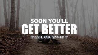 Taylor Swift - Soon You'll Get Better (Lyrics) ft. Dixie Chicks