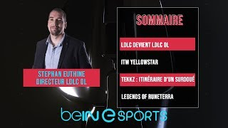 VIDEO: beIN eSPORTS : Spéciale LDLC OL