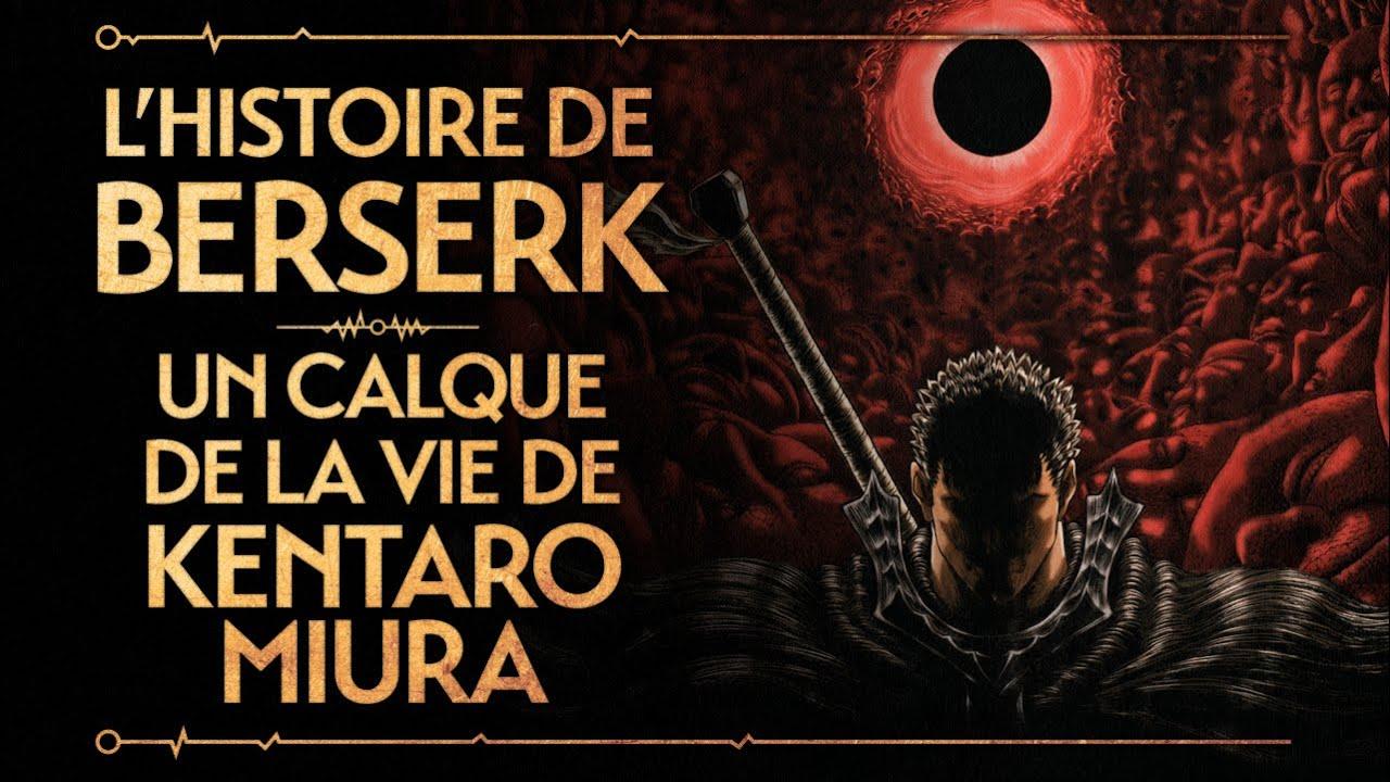 Download L'HISTOIRE DE BERSERK - UN CALQUE DE LA VIE DE KENTARO MIURA (FEAT ALT 236) - PVR #42