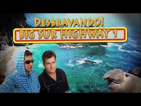 Desbravando - Malibu, Big Sur, Highway 1