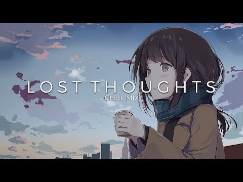 Lost Thoughts | A Chill Music Mix