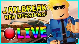 🔴 NEW JAILBREAK MISSIONS!? | ROBLOX LIVESTREAM | COME HANG OUT!