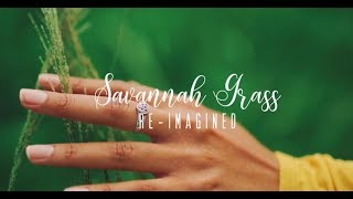 Savannah Grass Re Imagined by J9 ft. LeAndra