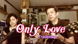 Only Love - Trademark | Aire & iTOP Cover