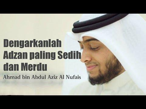 Adzan paling Sedih dan Merdu di dunia - Syaikh Ahmed Nufais