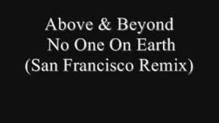 Above & Beyond - No One On Earth (San Francisco Remix)
