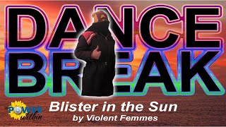 Dance Break #009 - Blister in the Sun by Violent Femmes