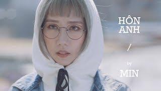 HÔN ANH - OFFICIAL TEASER FULL | MIN