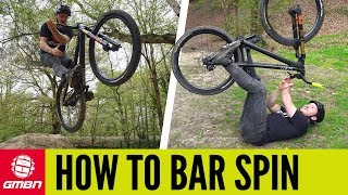 How To Bar Spin | Mountain Bike Tricks