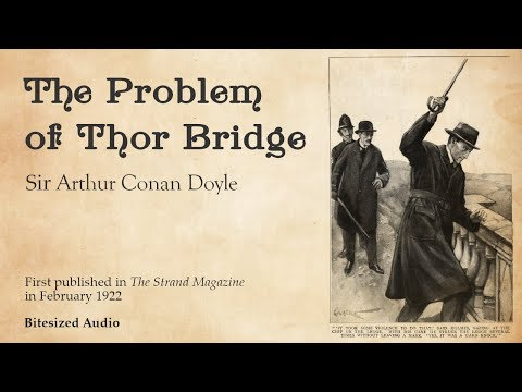 The Problem of Thor Bridge | A Sherlock Holmes story by Arthur Conan Doyle | Full Audiobook