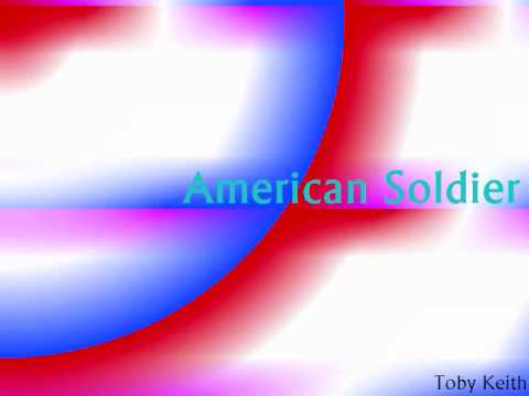 American Soldier Toby Keith with lyrics