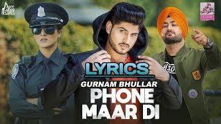 Phone Maar Di (FULL HD LYRICS)   Gurnam Bhullar Ft. MixSingh  Latest Punjabi Songs 2018  HDS RECORDS