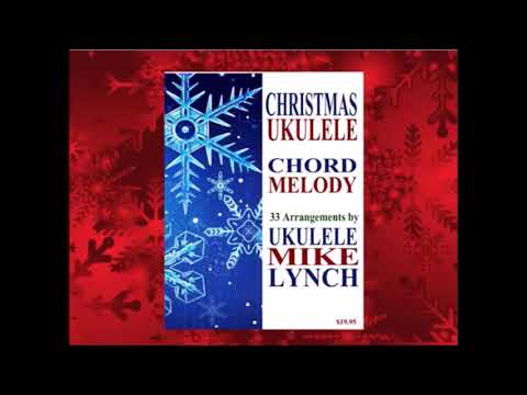 Silent Night Chord Melody Arrangement By Ukulele Mike Lynch Youtube