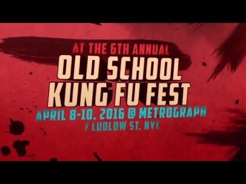 6th Old School Kung Fu Fest   April 8-10, Metrograph