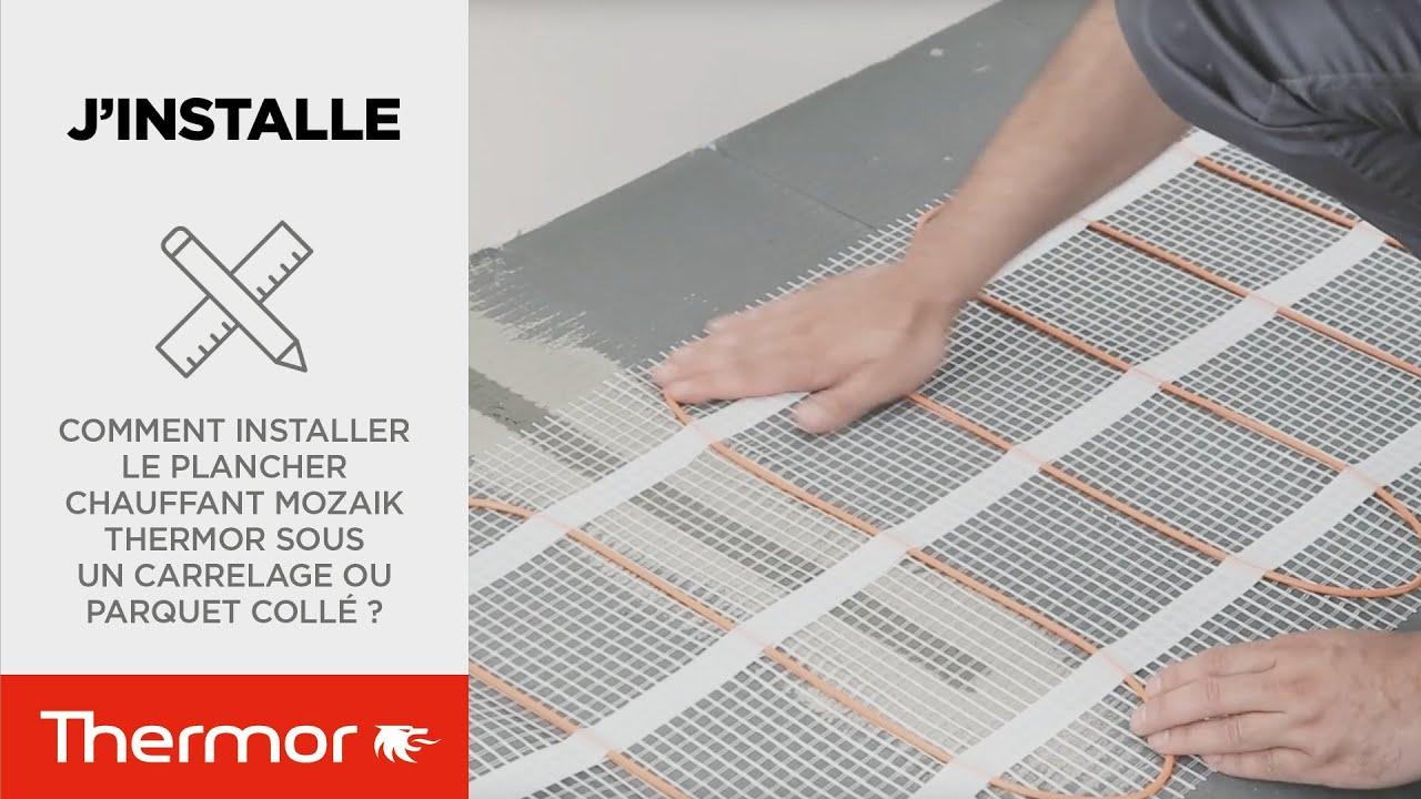 Parquet Sur Plancher Chauffant comment installer le plancher chauffant mozaik thermor sous un carrelage ou  parquet collé ?