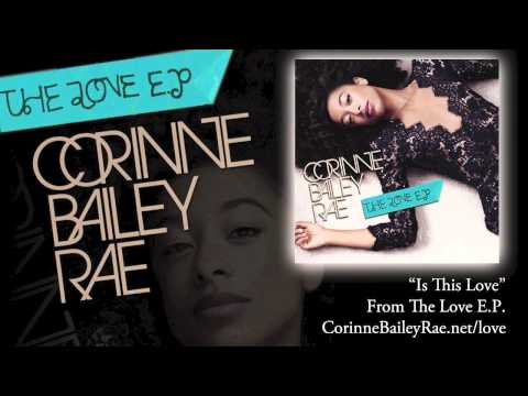 """Corinne Bailey Rae - """"Is This Love"""" [Official Audio]"""