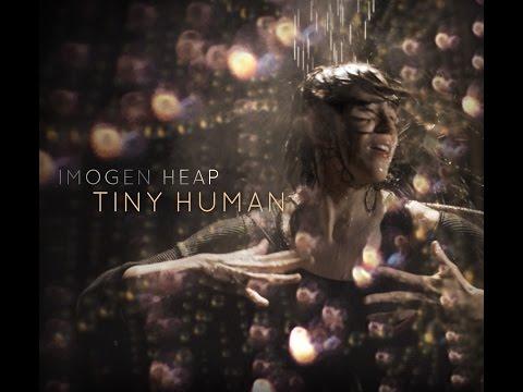Imogen Heap - Tiny Human