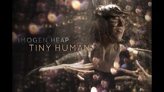 Imogen Heap - Tiny Human (created for Sennheiser)