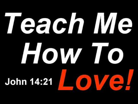 Image result for teach me how to love