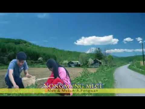 Nongmung Mece- A. Pongwan Rvwang New Love Song