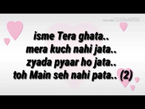 Isme Tera Ghata Song( Lyrics )
