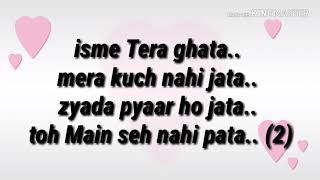 Isme tera ghata song( lyrics )