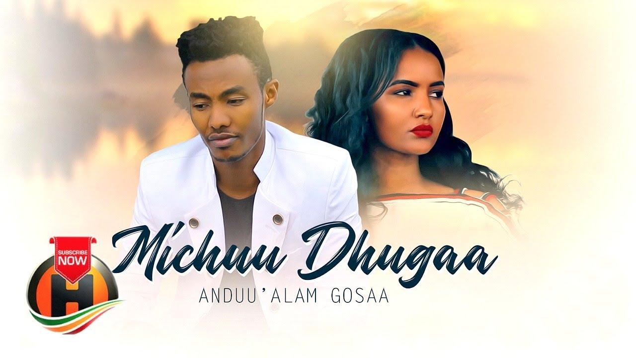 Andu'alam Gosaa - Michuu Dhugaa - New Ethiopian Music 2019 (Official Video)