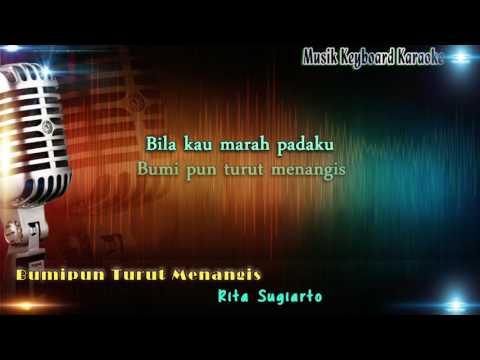 Rita Sugiarto - Bumipun Turut Menangis Karaoke Tanpa Vokal