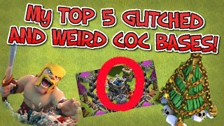My Top5 Most Glitched And Weird Players/Bases In Clash of Clans