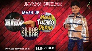 One Love Blues    Dilbar Dilbar    Maine Tujhko Dekha    Jayas Kumar