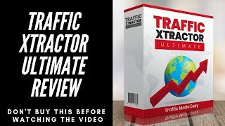 TRAFFIC XTRACTOR Ultimate Review - Is It A Scam?