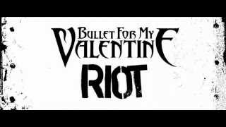 Bullet For My Valentine - Riot