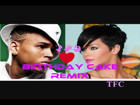 Birthday Cake Rihanna Ft Chris Brown Free Mp Download