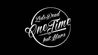 Zeds Dead One Time Ft Murs