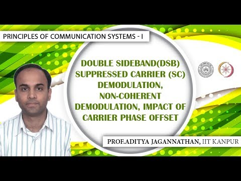Lec 15 | Principles of Communication | Non-coherent DSB-SC and Carrier Phase Offset | IIT Kanpur