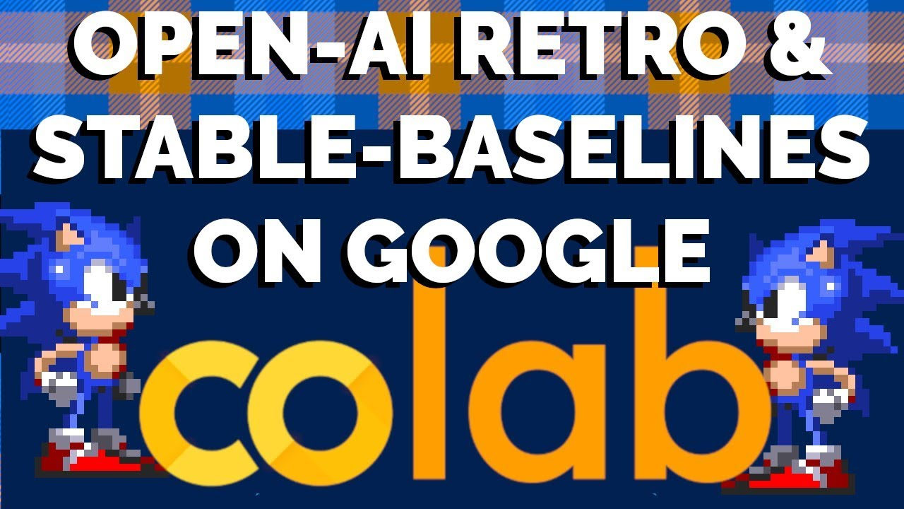 Free GPU on Google Colab: Using Open-AI Retro and Stable Baselines