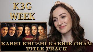 K3G Week #2 | Kabhi Khushi Kabhie Gham Title Track | Lata Mangeshkar | Reaction