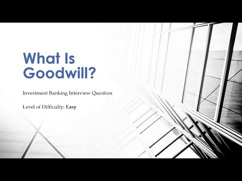 Mock Investment Banking Interview Question - Goodwill