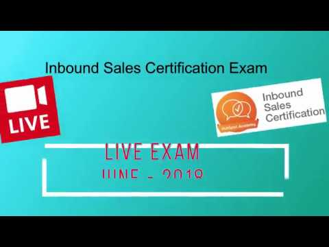 LIVE Inbound Sales Certification Exam – Answers for June 2018 – 100% Pass Guarantee