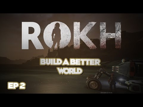 ROKH | Build a Better World | Ep 2 | Let's Play Rokh!