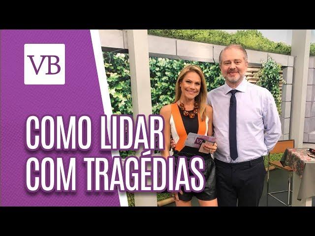 Como lidar com tragédias (caso Brumadinho) - Você Bonita (30/01/19)
